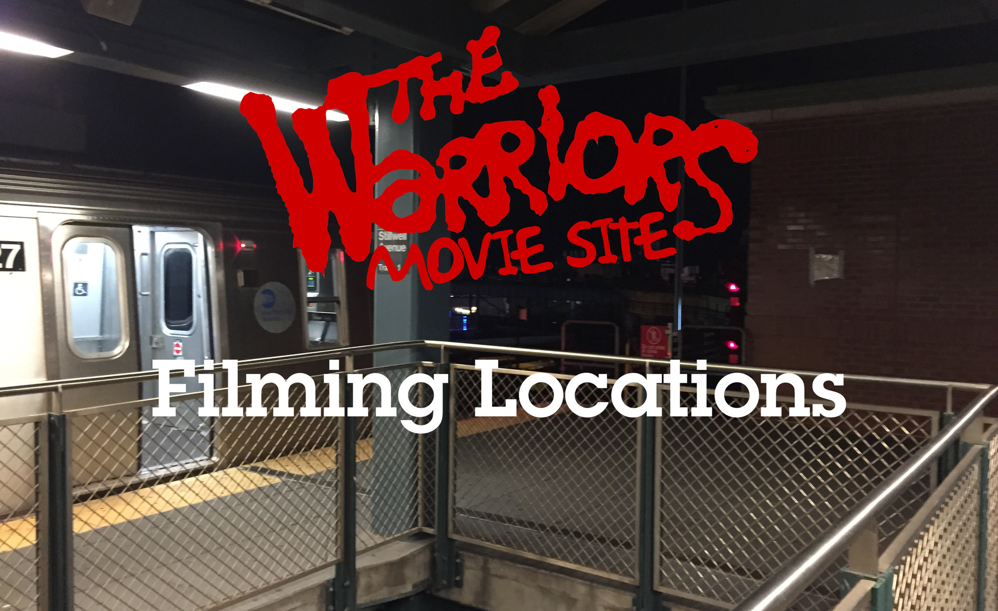The Warriors Movie Site - Filming Locations